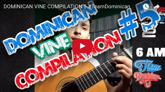 Dominican Vine Compilation 5 #TeamDominican