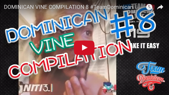Dominican Vine Compilation 8 #TeamDominican
