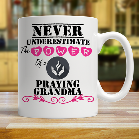 A- Never underestimate a Praying Grandma