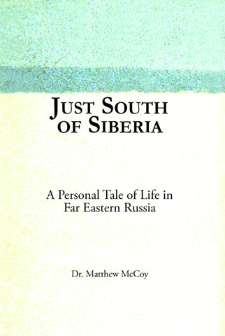 Just South of Siberia: A Tale of Life in Far Eastern Russia