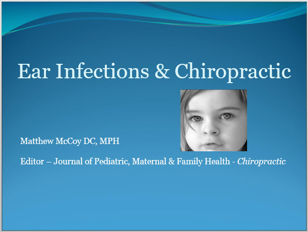 Ear Infections & Chiropractic - Educational Presentations