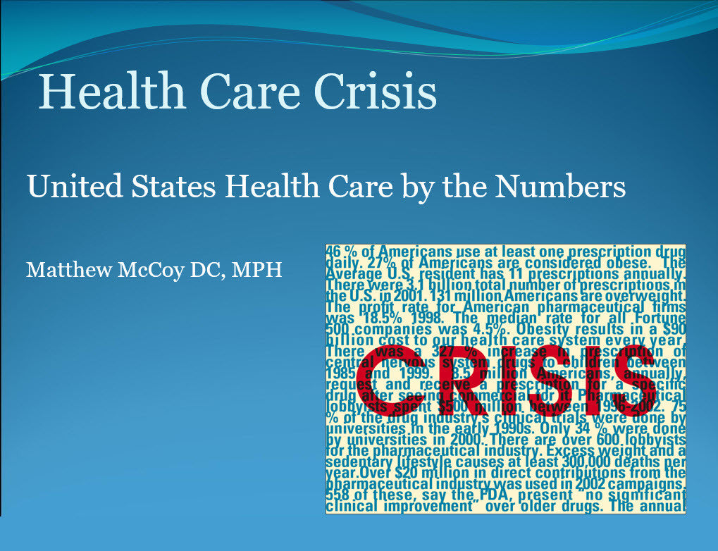 The Health Care Crisis - Educational Presentations