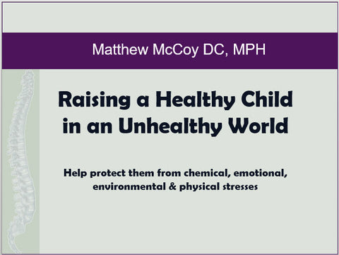 Raising a Healthy Child in an Unhealthy World - Educational Presentations