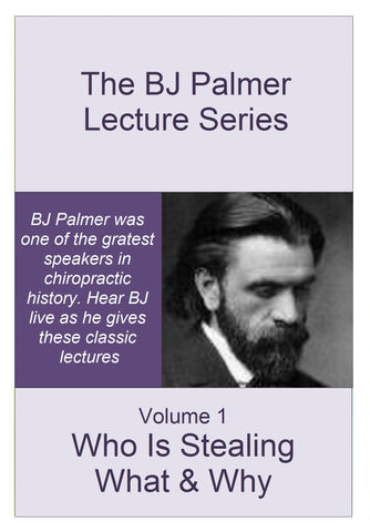 BJ Palmer Lecture Series - Volume 1 - Who is Stealing What & Why