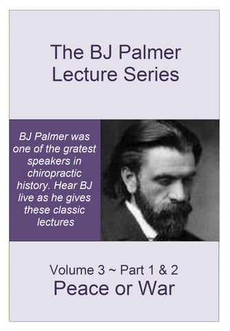 BJ Palmer Lecture Series - Volume 3 - Parts 1 & 2 - Peace Or War