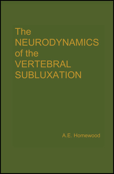 One Year Subscription + Neurodynamics of Vertebral Subluxation - Homewood