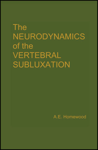 Neurodynamics of Vertebral Subluxation - Homewood