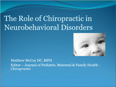 Neurobehavioral Disorders & Chiropractic - Educational Presentations