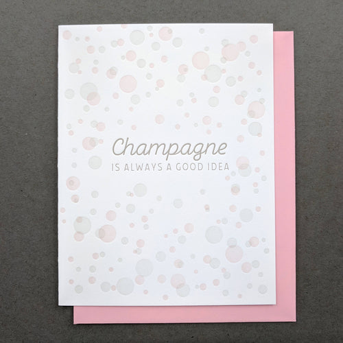 Champagne is always a good idea! Happy Birthday Card