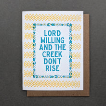 Lord Willing and The Creek Dont Rise Letterpress Card: Good Luck Card