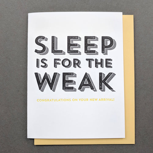Sleep is for the Weak: New Baby Card