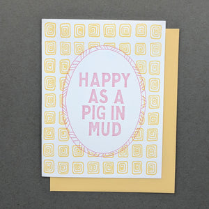 Happy as a Pig in Mud Southern Funny Letterpress Card