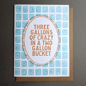 Three Gallons of Crazy Letterpress Card: Good Luck Card