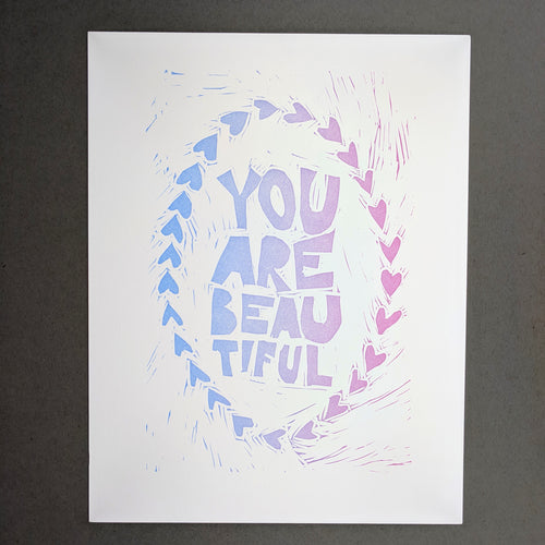 You Are Beautiful: 8.5x11 Hand Carved Linoleum Block Letterpress Print