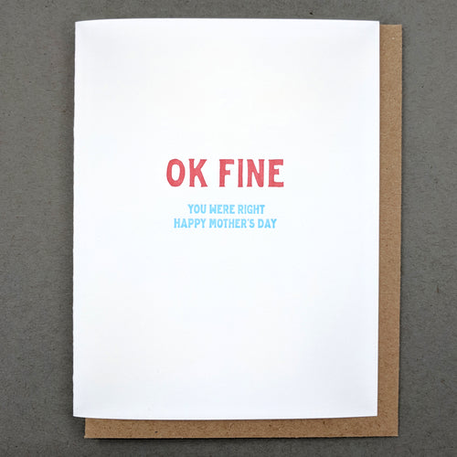 Mothers Day Card: Ok Fine. You were rights