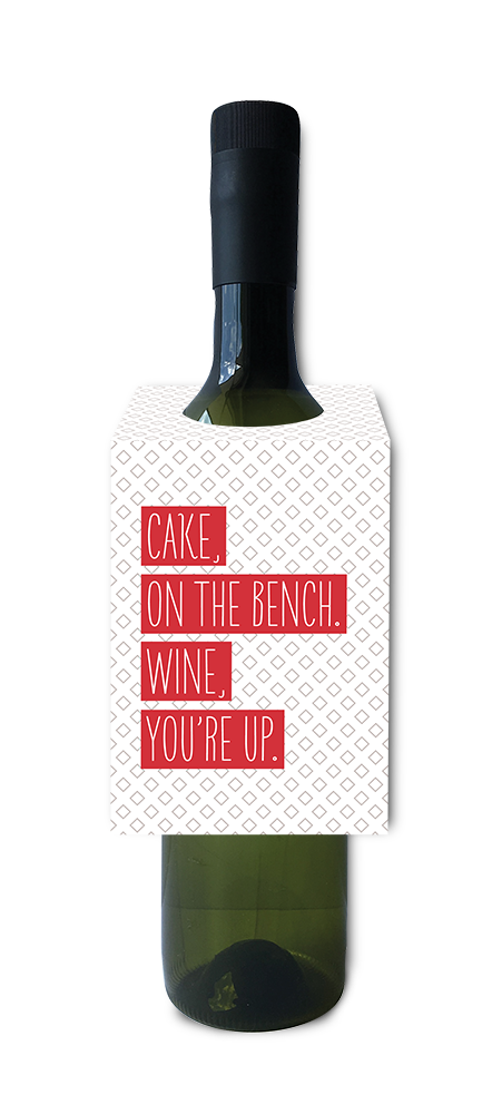 Cake on the bench, wine you're up birthday wine and spirit tag
