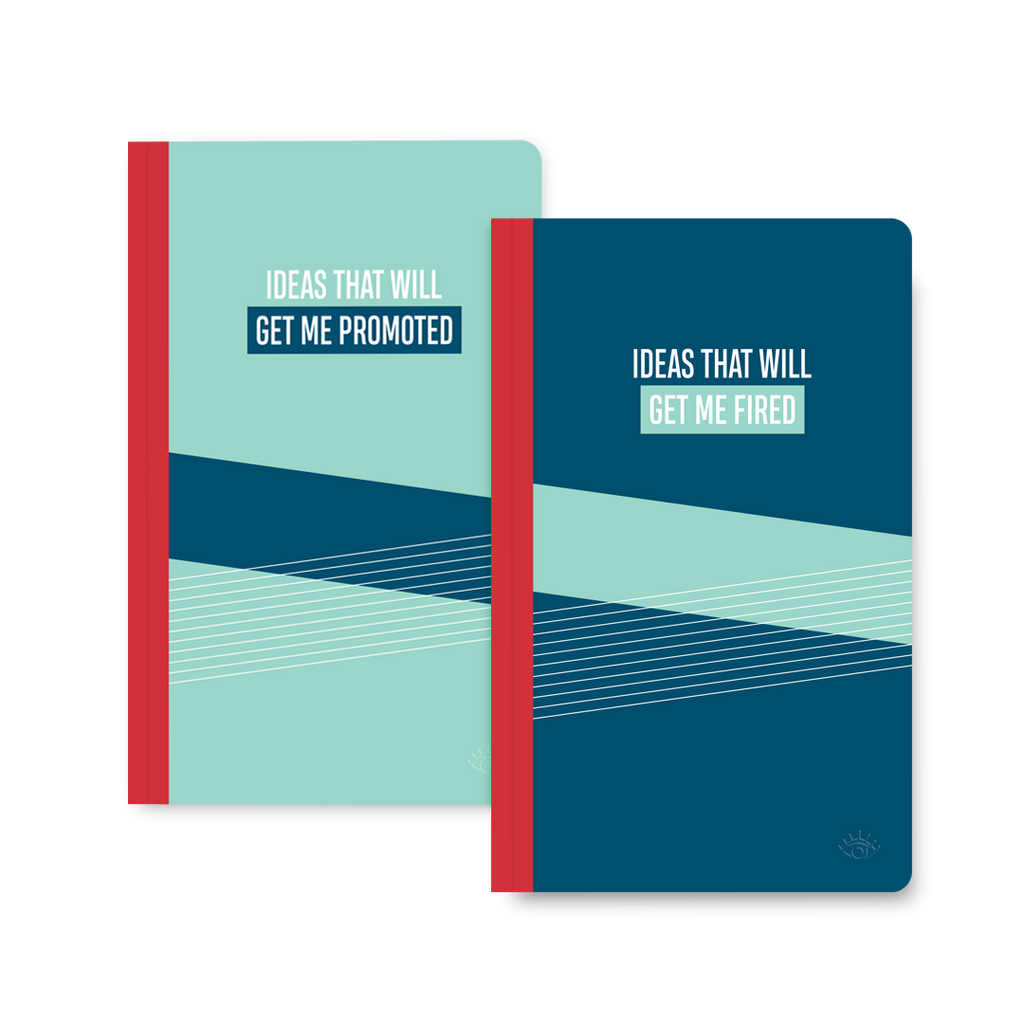 Ideas that will get me promoted, ideas that will get me fired double-sided notebook