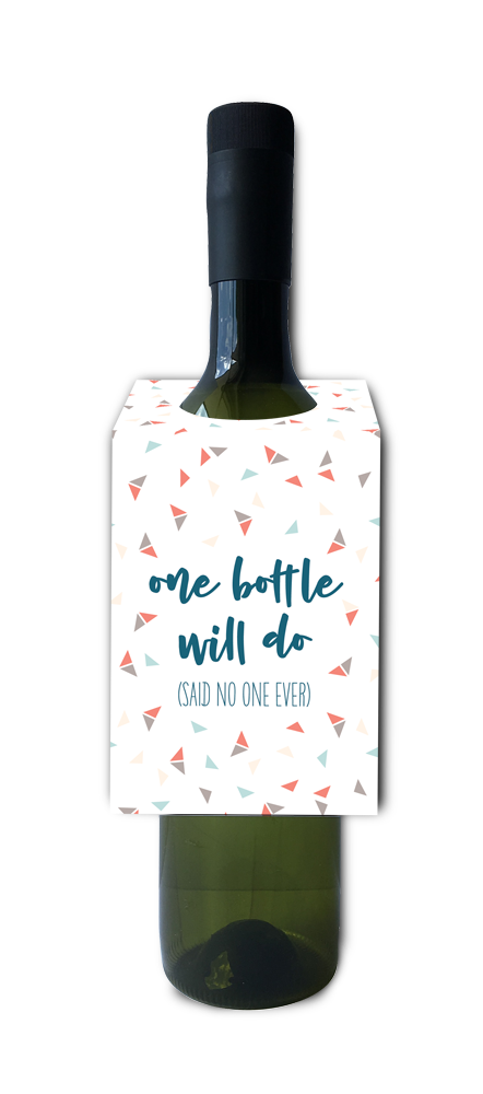 One bottle will do said no one ever wine and spirit tag