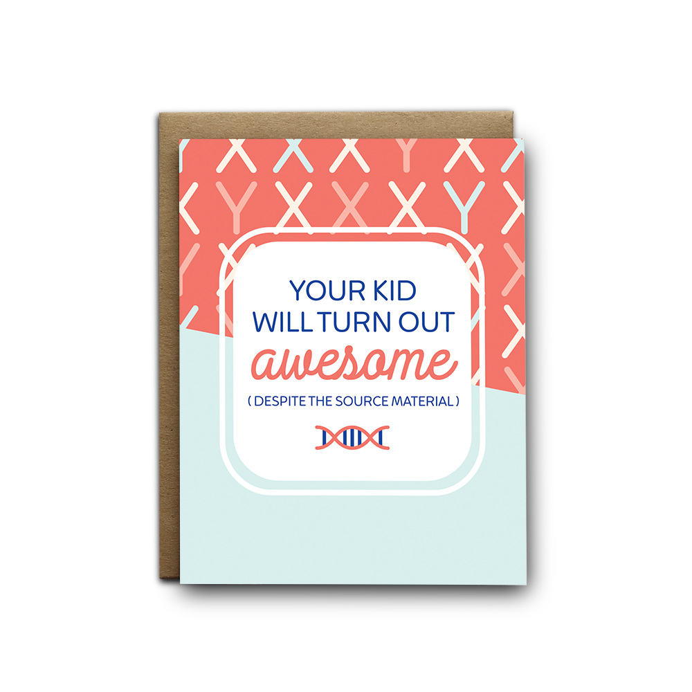Your kid will turn out awesome despite the source material baby greeting card