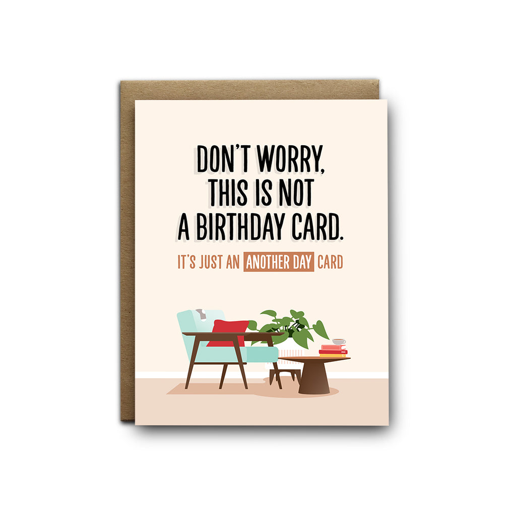 Don't worry, this is not a birthday card. It's just an another day card birthday greeting card