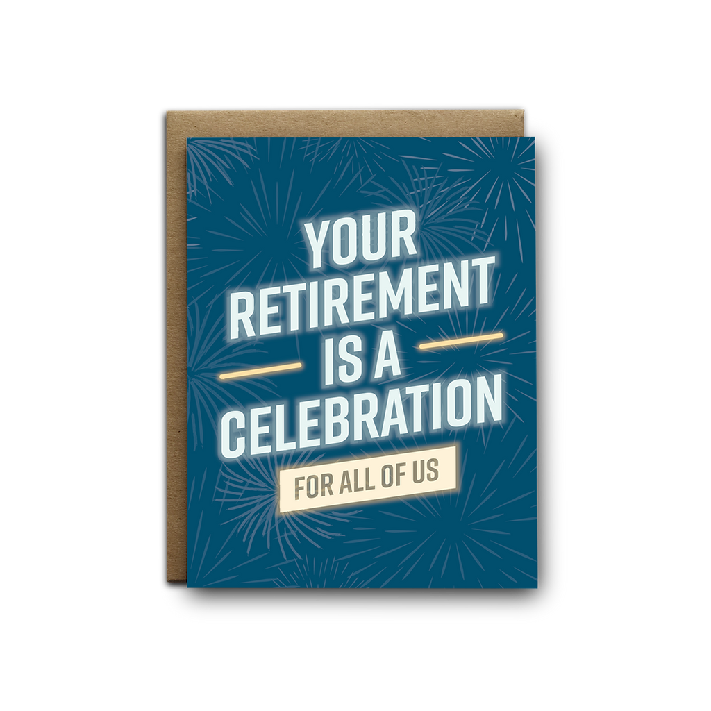 Your retirement is a celebration for all of us greeting card