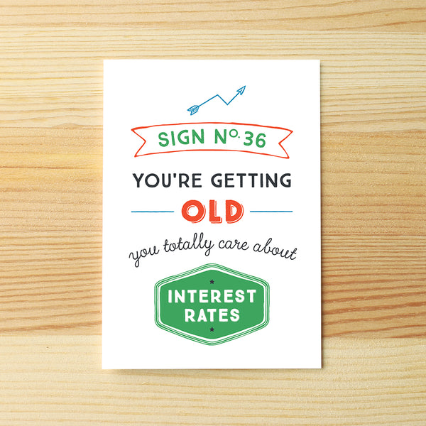 You're old, interest rates