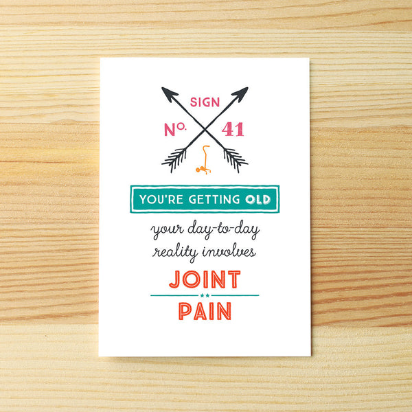 You're old, joint pain