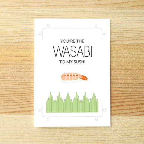 Wasabi to my sushi
