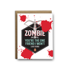 In a zombie apocalypse, you're the one friend I won't leave behind friendship greeting card