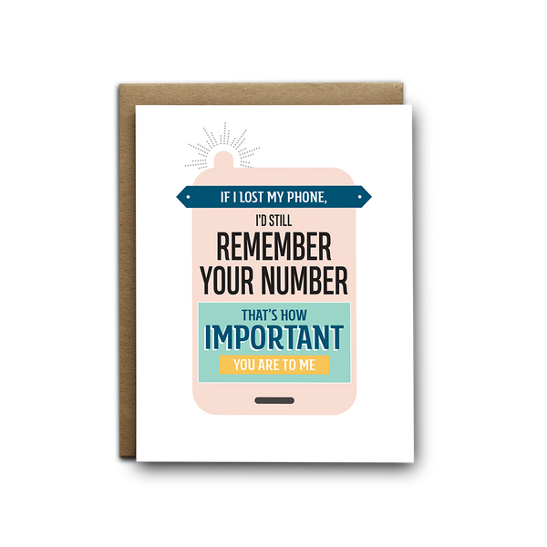 If I lost my phone, I'd still remember your number friendship greeting card