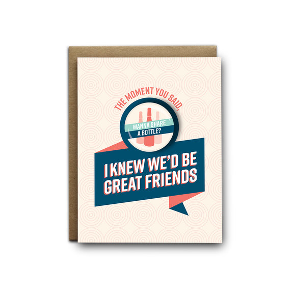 I knew we'd be great friends wanna share a bottle friendship magnet greeting card