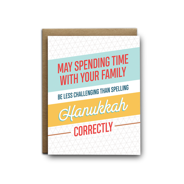 May spending time with your family be less challenging than spelling Hanukkah snarky greeting card