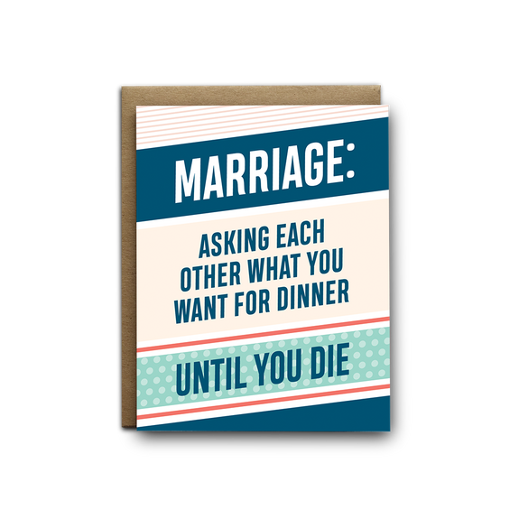 Marriage: asking each other what you want for dinner until you die love greeting card