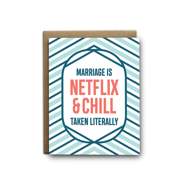 Marriage is Netflix and chill taken literally love greeting card