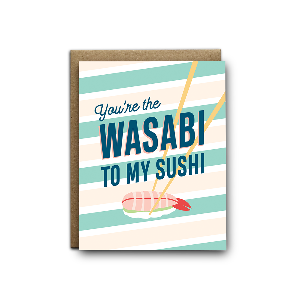 You're the wasabi to my sushi love greeting card