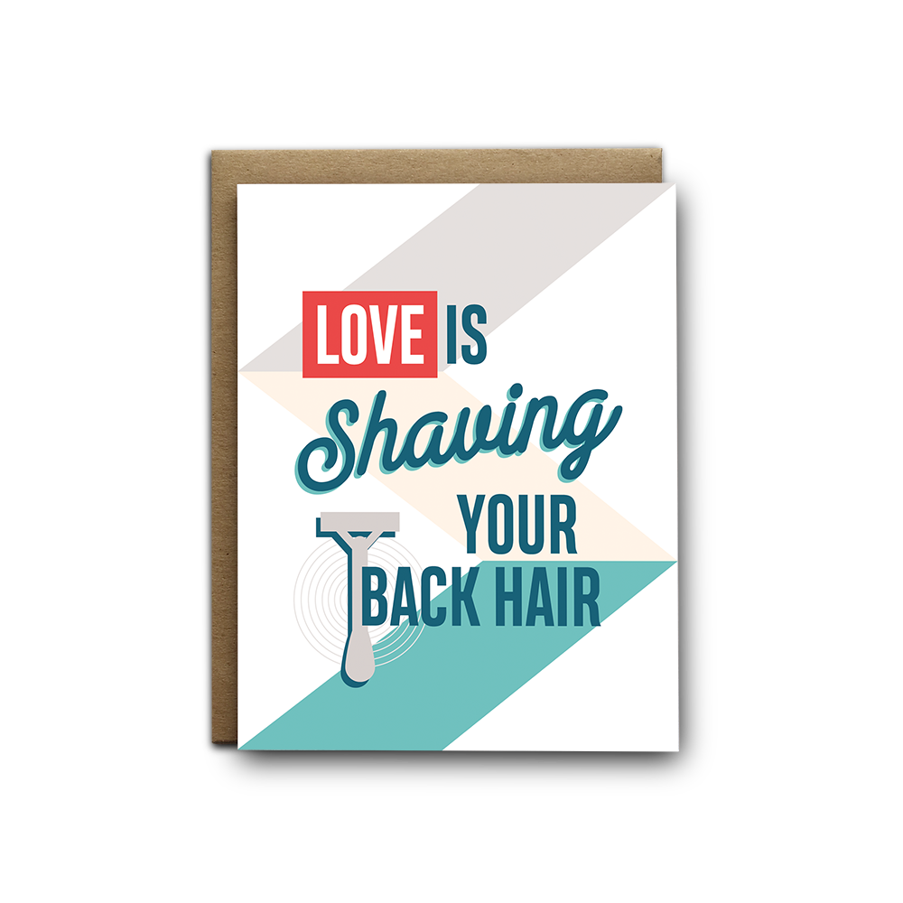 Love is shaving your back hair greeting card