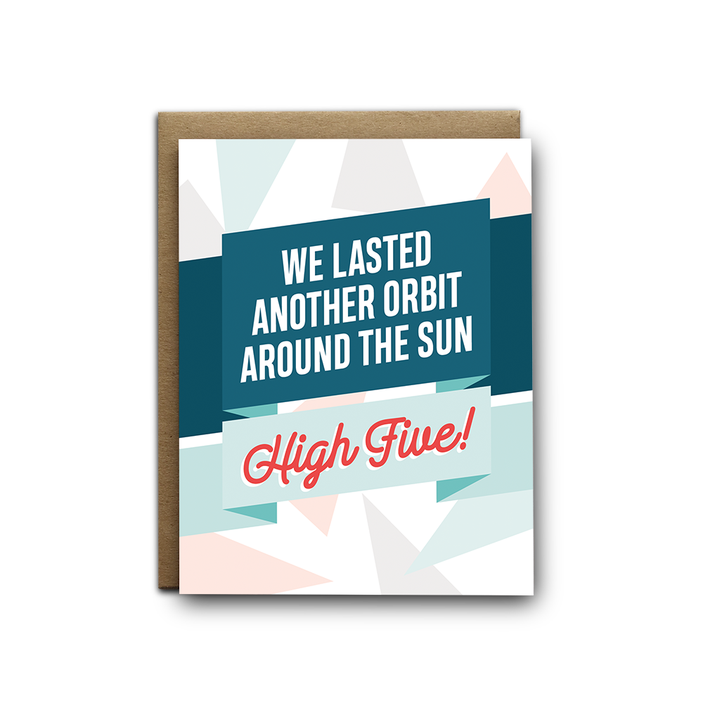 We lasted another orbit around the sun, high five anniversary greeting card