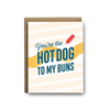 You're the hot dog to my buns love greeting card