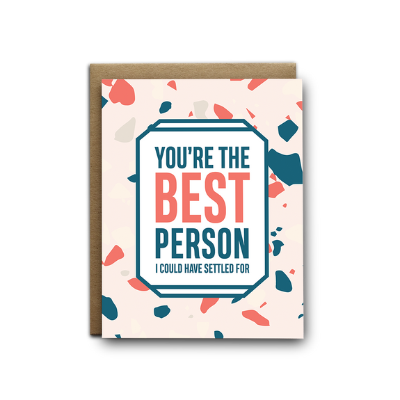 You're the best person I could have settled for love greeting card