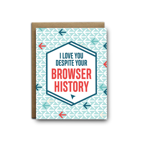 I love you despite your browser history love greeting card