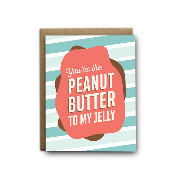 You're the peanut butter to my jelly love greeting card