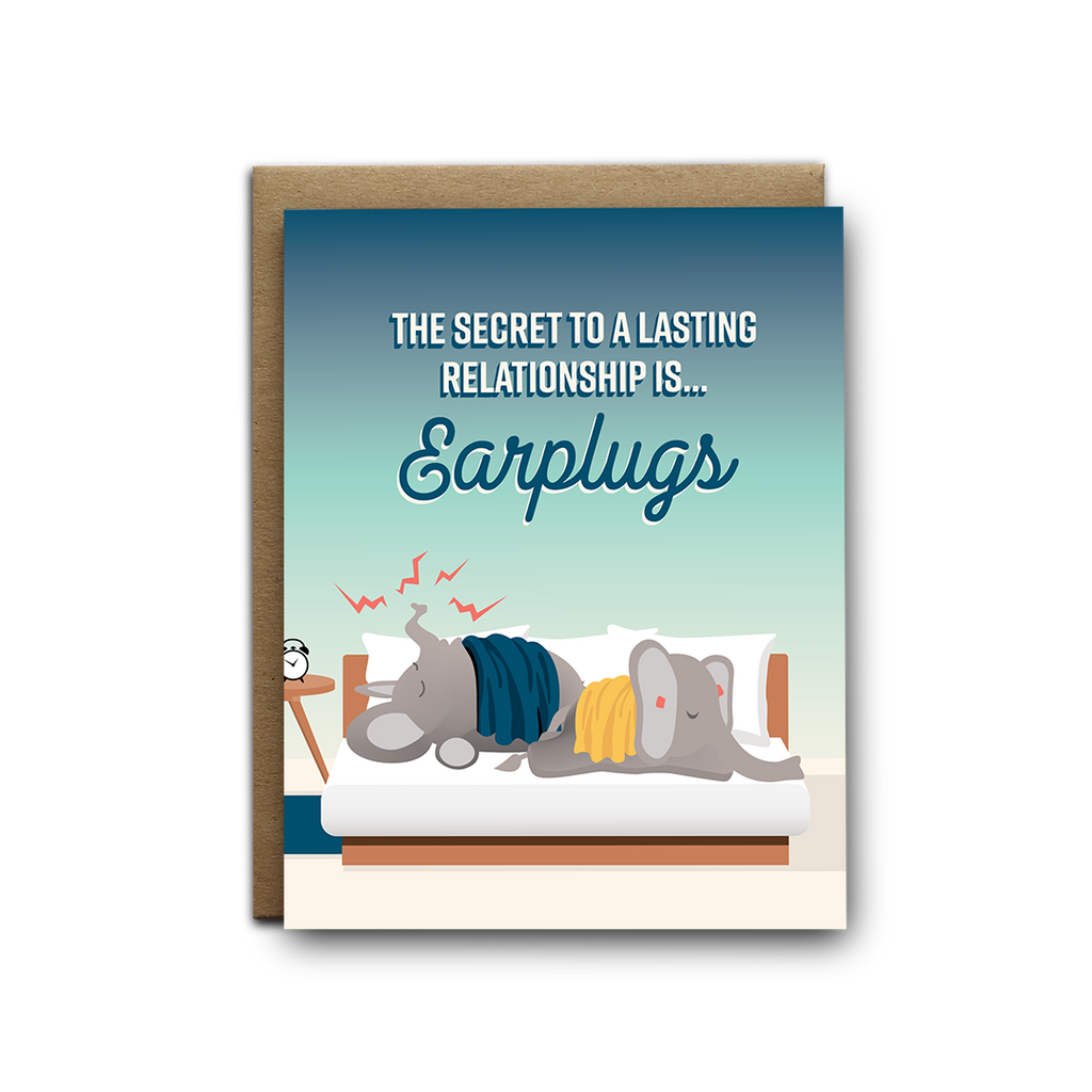 The secret to a lasting relationship is... earplugs love greeting card