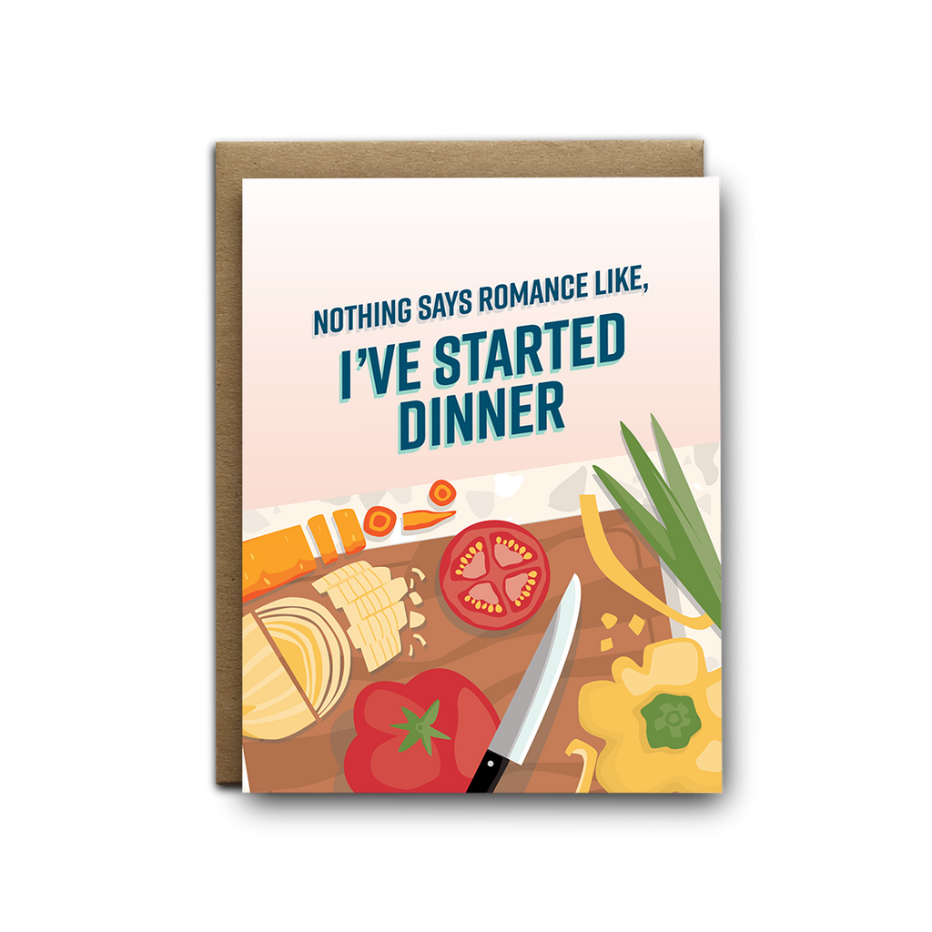 Nothing says romance like, I've started dinner love greeting card
