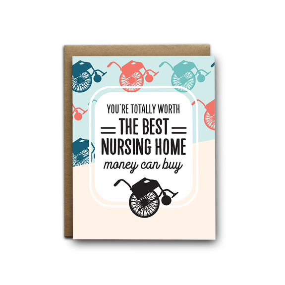 Totally worth the best nursing home money can by greeting card