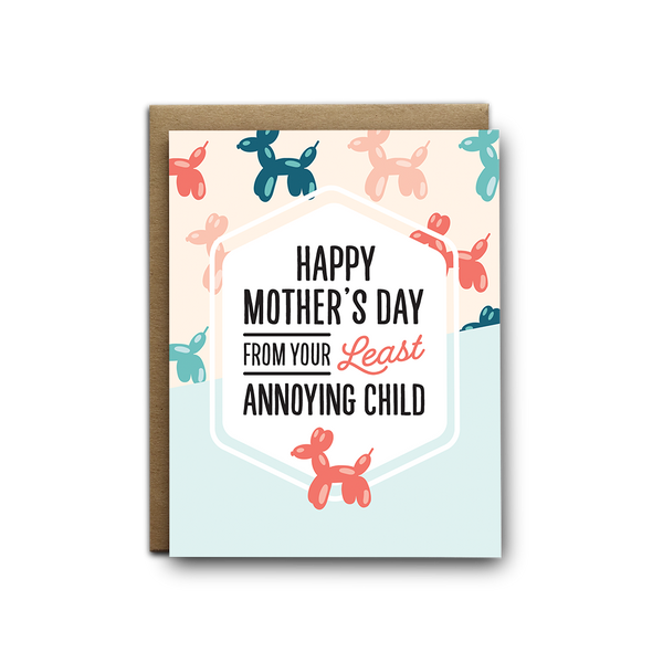 Happy Mother's Day from your least annoying child greeting card