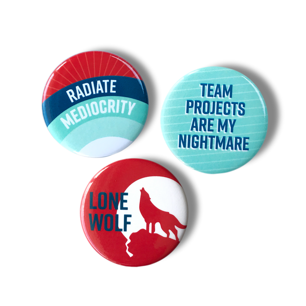 Radiate mediocrity, team projects are my nightmare, lone wolf magnet set