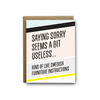 Saying sorry seems a bit useless sympathy greeting card