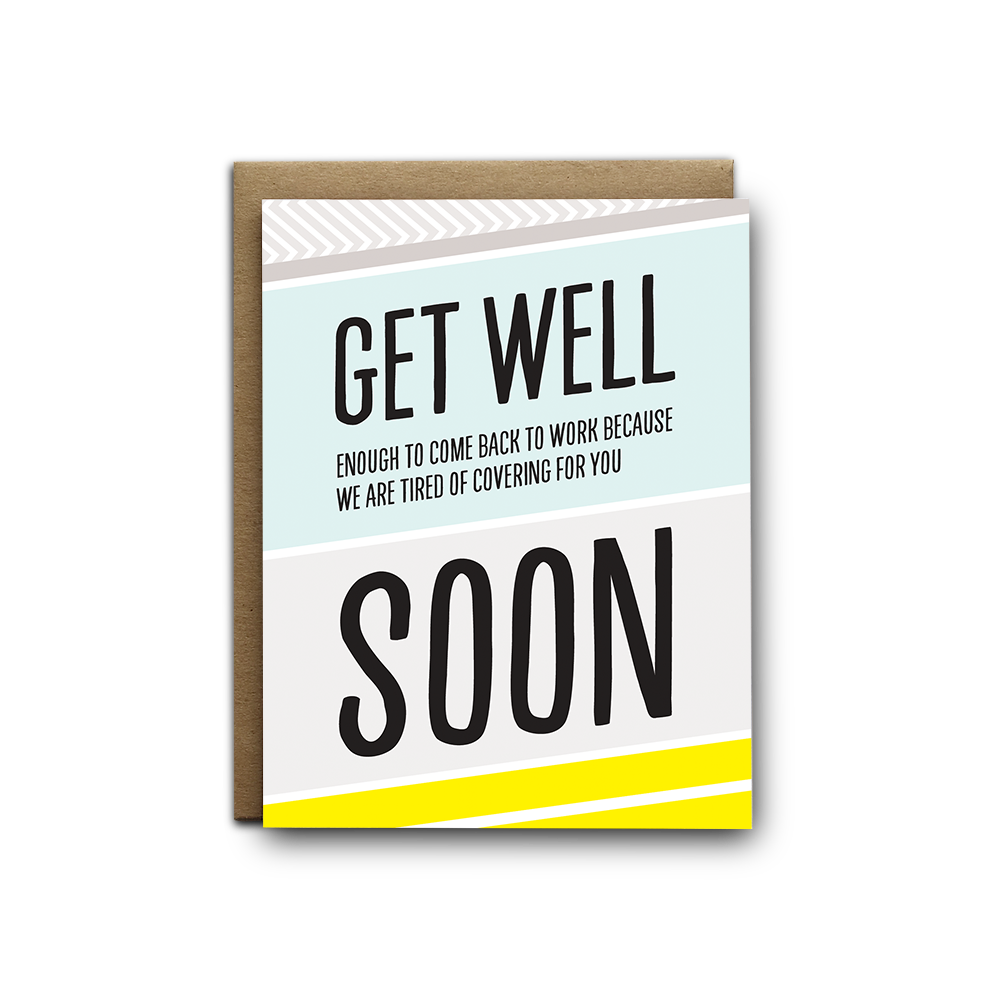 Get will enough to come back to work soon sympathy greeting card