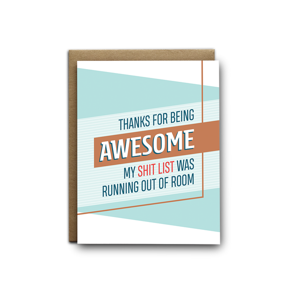 Thanks for being awesome, my shit list was running out of room thank you greeting card