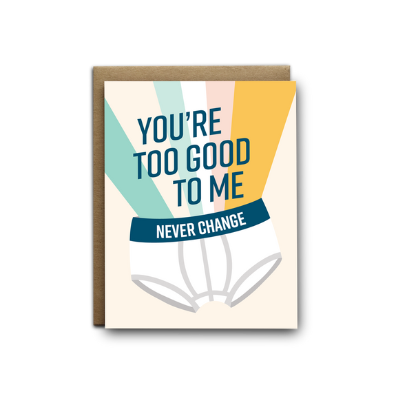 You're too good to me thank you greeting card